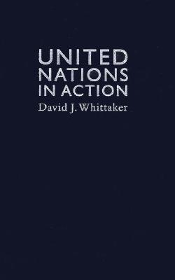 United Nations In Action  by  David J. Whittaker