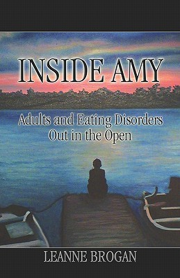 Inside Amy: A Mothers Eating Disorder LeAnne Brogan