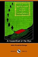 A House-Boat on the Styx (Dodo Press)