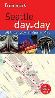Frommers Seattle Day Day by Beth Taylor