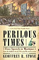 Perilous Times: Free Speech in Wartime: From the Sedition Act of 1798 to the War on Terrorism