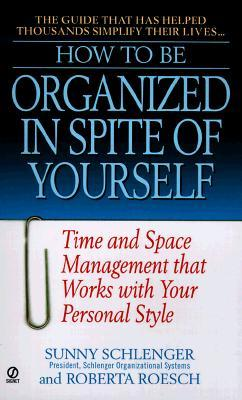 Organizing for the Spirit: Making the Details of Your Life Meaningful and Manageable  by  Sunny Schlenger