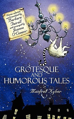 Grotesque and Humorous Tales  by  Manfred Kyber