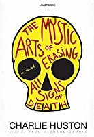 The Mystic Arts of Erasing All Signs of Death