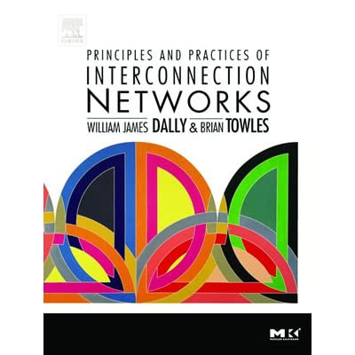 Principles and Practices of Interconnection Networks - William James Dally