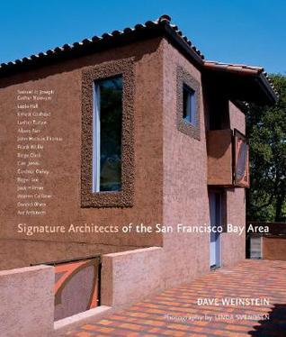 Signature Architects of the San Francisco Bay Area Dave Weinstein