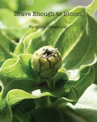 Brave Enough to Bloom Olivia Rosewood
