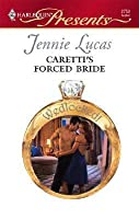 Caretti's Forced Bride (Wedlocked!) (Harlequin Presents, #2752)