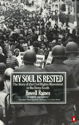 My Soul Is Rested: Movement Days in the Deep South Remembered Howell Raines