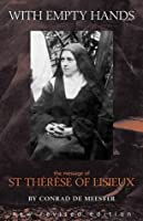 With Empty Hands: The Spirituality of Therese of Lisieux