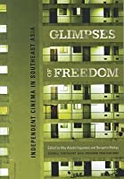 Glimpses of Freedom: Independent Cinema in Southeast Asia