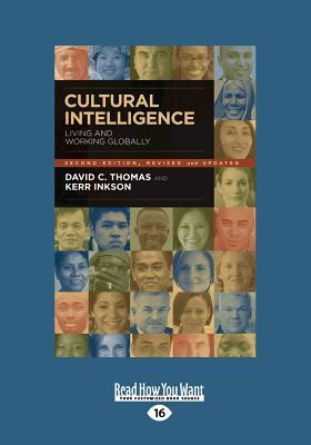 Cultural Intelligence (2nd Edition, Revised and Updated Edition): Living and Working Globally  by  David C. Thomas