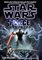 Star Wars The Force Unleashed. Based On The Thrilling New Video Game From Lucasarts!