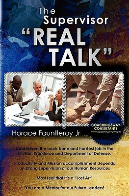 The Supervisor Real Talk  by  Horace Fauntleroy Jr