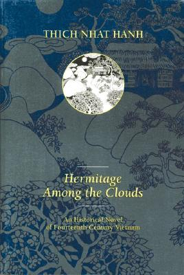 Hermitage Among the Clouds: An Historical Novel of Fourteenth Century Vietnam  by  Thích Nhất Hạnh