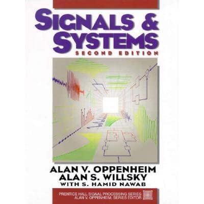 Signals and Systems - Alan V. Oppenheim, S. Hamid Nawab
