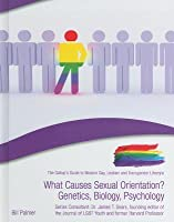 What Causes Sexual Orientation?: Genetics, Biology, Psychology