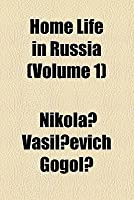 Home Life in Russia (Volume 1)