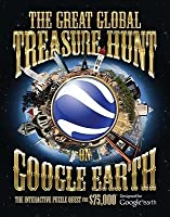 The Great Global Treasure Hunt on Google Earth (Large Size): The Interactive Puzzle Quest for a $75,000 Prize