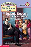 Dracula Doesn't Drink Lemonade (Adventures of the Bailey School Kids)