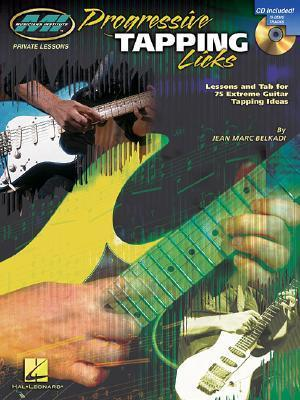 Progressive Tapping Licks: Lessons and Tab for 75 Extreme Guitar Tapping Ideas [With CD (Audio)] Jean Marc Belkadi