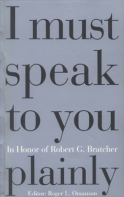 I Must Speak to You Plainly: In Honor of Robert G. Bratcher Roger L. Omanson