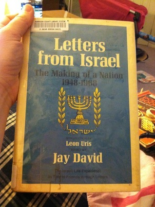 Letters from Israel: The Making of a Nation 1948-1968  by  Jay David