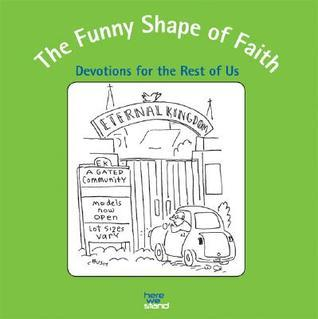 The Funny Shape of Faith: Devotions for the Rest of Us  by  Arlene Flancher