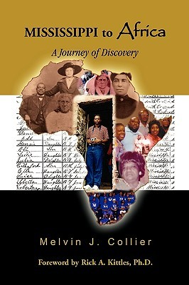 Mississippi to Africa: A Journey of Discovery Melvin J. Collier