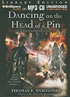 Dancing on the Head of a Pin: A Remy Chandler Novel