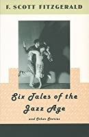 Six Tales of the Jazz Age (and Other Stories)