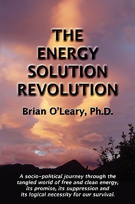 The Energy Solution Revolution Brian OLeary