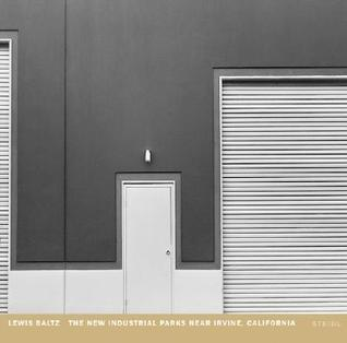 Lewis Baltz: The New Industrial Parks Near Irvine, California Lewis Baltz