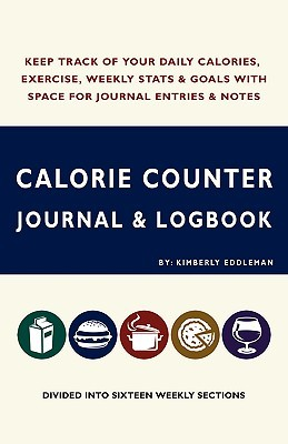 Calorie Counter Journal & Logbook  by  Kimberly Eddleman
