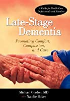 Late-Stage Dementia: Promoting Comfort, Compassion, and Care
