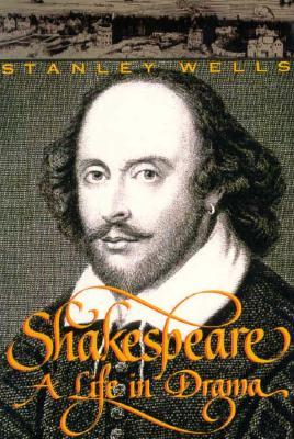 Shakespeare: A Life in Drama Stanley Wells