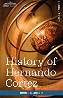 History Of Hernando Cortez: Makers Of History
