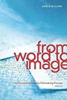 From Word to Image-2nd edition: Storyboarding and the Filmmaking Process