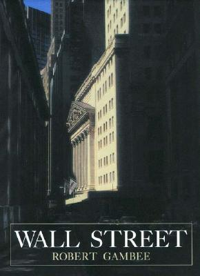 Wall Street: Financial Capital  by  Robert Gambee