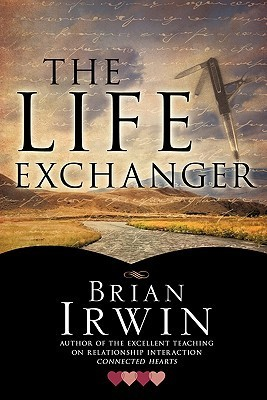 The Life Exchanger  by  Brian Irwin