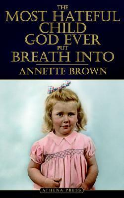 The Most Hateful Child God Ever Put Breath Into Annette Brown