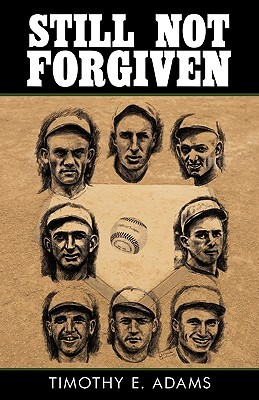 Still Not Forgiven  by  Timothy E. Adams