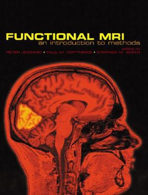 Functional MRI: An Introduction to Methods  by  Peter Jezzard