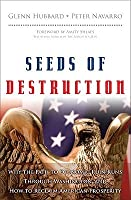 Seeds of Destruction : Why the Path to Economic Ruin Runs Through Washington, and How to Reclaim American Prosperity