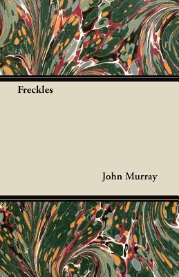 Freckles John Murray
