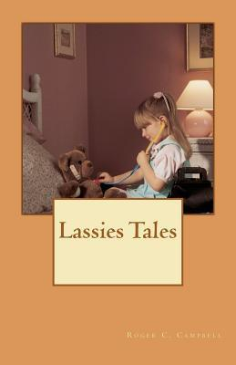 Lassies Tales  by  Roger C. Campbell