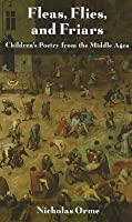 Fleas, Flies and Friars: Children's Poetry from the Middle Ages