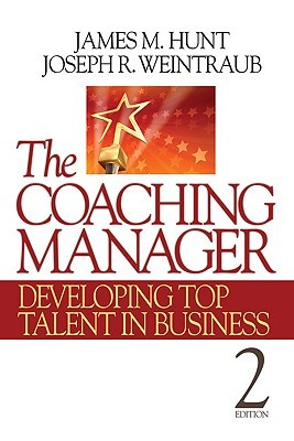 The Coaching Manager: Developing Top Talent in Business James Hunt