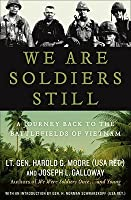 We Are Soldiers Still: A Journey Back to the Battlefields of Vietnam