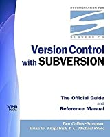 Version Control With Subversion   The Official Guide And Reference Manual
